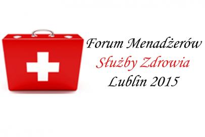 Forum Menadżerów Służby Zdrowia w Lublinie