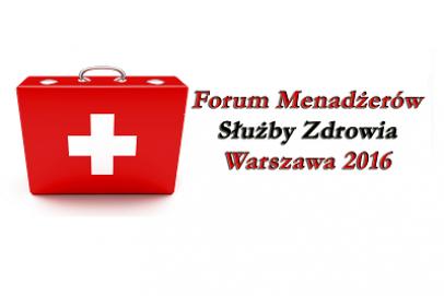 Forum Menedżerów Służby Zdrowia w Warszawie