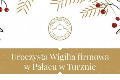 Uroczysta Wigilia firmowa w Pałacu w Turznie