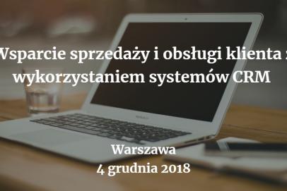 """4 grudnia odbędzie się konferencja: """"Wsparcie sprzedaży i obsługi klienta z wykorzystaniem systemów CRM"""" w Warszawie"""