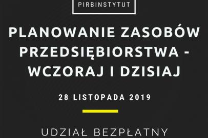 """Polski Instytut Rozwoju Biznesu zaprasza na konferencję """"Planowanie zasobów przedsiębiorstwa – wczoraj i dziś"""""""