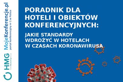 MojeKonferencje.pl i Hotel Marketing Group radzą, jakie standardy wdrożyć w czasach koronawirusa. Poradnik dla hoteli i obiektów konferencyjnych.